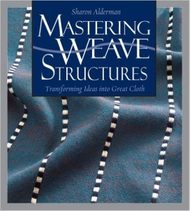 Mastering Weave Structures by Sharon Alderman